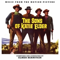 "Soundtrack Release: ""The Sons of Katie Elder"" - Elmer Bernstein"