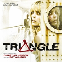 "Soundtrack Review: ""Triangle"" - Christian Henson"