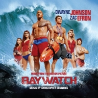 "Soundtrack Release: ""Baywatch"" - Christopher Lennertz"