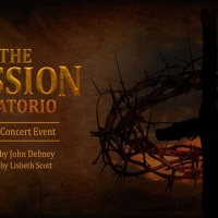"""The Passion Oratorio: A Live Concert Event"" Composed by John Debney"