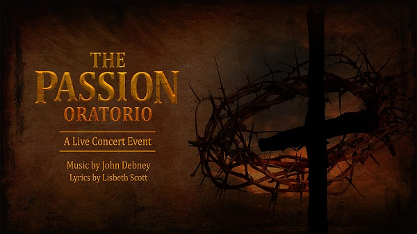 "The Passion Oratorio: A Live Concert Event"" Composed by John"