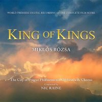 "Soundtrack Release: ""King of Kings"" - World Premiere Digital Recording of Miklos Rozsa's Complete Score"