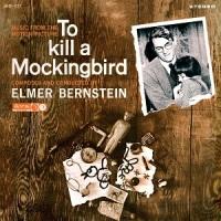 "Soundtrack Release: ""To Kill A Mockingbird/Walk on the Wild Side"" - Elmer Bernstein"